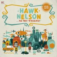 Purchase Hawk Nelson - Hawk Nelson Is My Friend