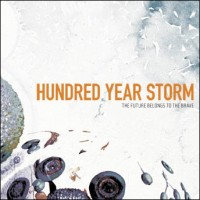 Purchase Hundred Year Storm - The Future Belongs To The Brave