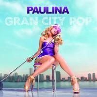 Purchase Paulina Rubio - Gran City Pop