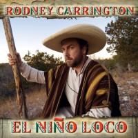 Purchase Rodney Carrington - El Niño Loco