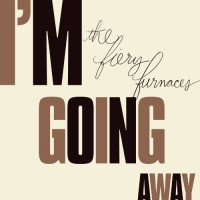 Purchase The Fiery Furnaces - I'm Going Away