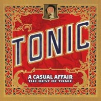 Purchase Tonic - A Casual Affair: The Best Of Tonic