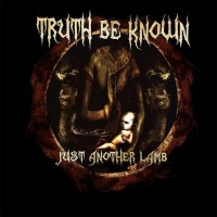 Purchase Truth Be Known - Just Another Lamb