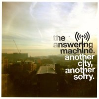 Purchase The Answering Machine - Another City, Another Sorry