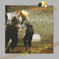 Purchase Thompson Twins - Quick Step & Side Kick (Deluxe Edition) CD2