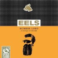 Purchase EELS - Hombre Lobo (12 Songs Of Desire)