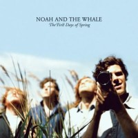 Purchase Noah And The Whale - The First Days Of Spring