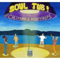 Purchase The California Honeydrops - Soul Tub!