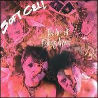 Purchase Soft Cell - The Art of Falling Apart