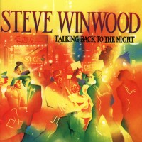 Purchase Steve Winwood - Talking Back To The Night