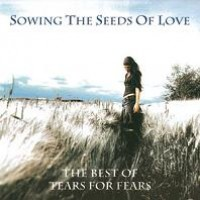 Purchase Tears for Fears - Sowing The Seeds Of Love The Best Of