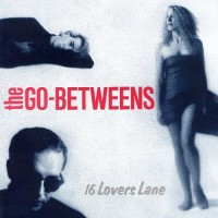 Purchase The Go-Betweens - 16 Lovers Lane