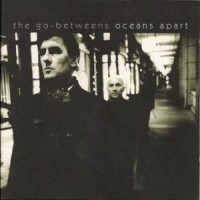 Purchase The Go-Betweens - Oceans Apart