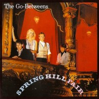 Purchase The Go-Betweens - Spring Hill Fair