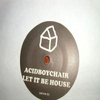Purchase Acidboychair - Let It Be House Vinyl