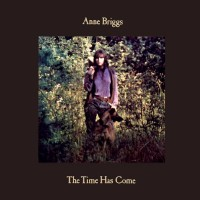Purchase Anne Briggs - The Time Has Come