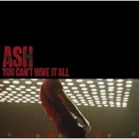 Purchase Ash - You Can't Have It All