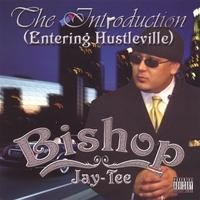 Purchase Bishop Jay-Tee - The Introduction (Entering Hustleville)