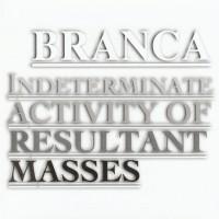 Purchase Glenn Branca - Indeterminate Activity of Resultant Masses