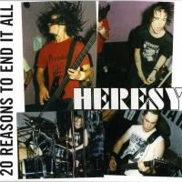Purchase Heresy - 20 Reasons To End It All