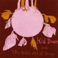 Purchase Kid Down - And The Noble Art Of Irony