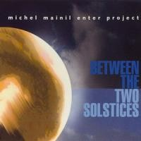 Purchase Michel Mainil Enter Project - Between the Two Solstices