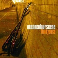 Purchase Ocean Colour Scene - I Told You So