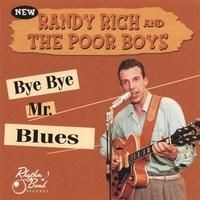 Purchase Randy Rich & The Poor Boys - Bye Bye Mr Blues