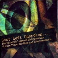 Purchase The Residents - Best Left Unspoken... Vol. 3: For Elsie And Other Selections