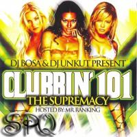 Purchase VA - DJ Bosa And DJ Unkut Present-Clubbin 101 The Supremacy-(Proper)