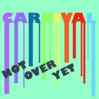 Purchase carnival - Not Over Yet