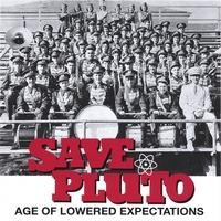 Purchase Save Pluto - Age of Lowered Expectations