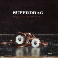 Purchase Superdrag - Changin' Tires On The Road To Ruin