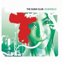 Purchase The Sushi Club - Sushidelic