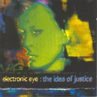 Purchase Electronic Eye - The Idea Of Justice