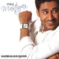 Purchase Harbhajan Mann - Mauj Mastiyan