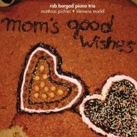 Purchase Rob Bargad Piano Trio - Mom's Good Wishes