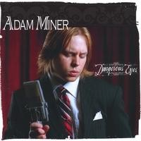 Purchase Adam Miner - Dangerous Eyes