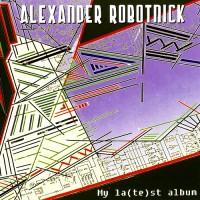 Purchase Alexander Robotnick - My La(Te)St Album