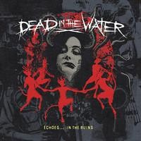 Purchase Dead In The Water - Echoes In The Ruins