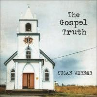 Purchase Susan Werner - The Gospel Truth