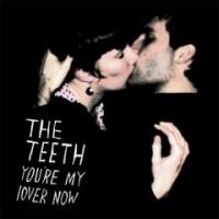 Purchase Teeth - You're My Lover Now