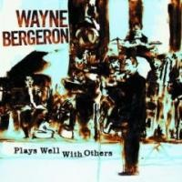 Purchase Wayne Bergeron - Plays Well with Others