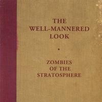 Purchase Zombies of The Stratosphere - The Well-Mannered Look