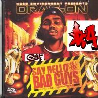 Purchase Drag-On - Say Hello To The Bad Guys (Bootleg)