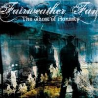 Purchase Fairweather Fan - The Ghost Of Honesty