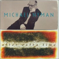Purchase Michael Nyman - After Extra Time