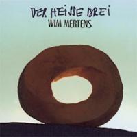 Purchase Wim Mertens - Der Heisse Brei