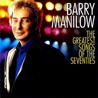 Purchase Barry Manilow - The Greatest Songs Of The Seventies