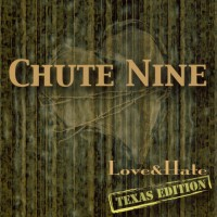 Purchase Chute Nine - Love & Hate (Texas Edition)